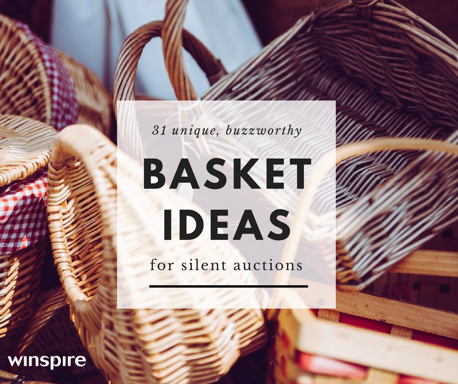 31 Ideas for Unique, Buzzworthy Silent Auction Baskets
