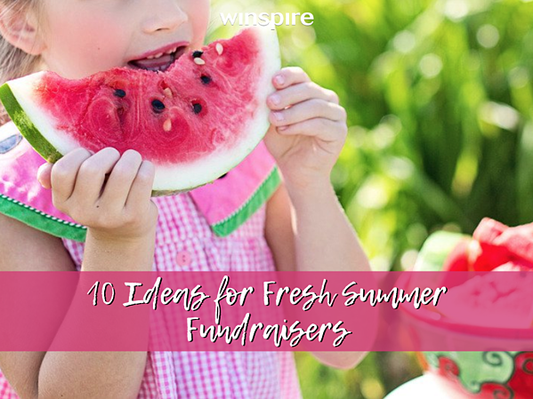 10 ideas for fresh summer fundraisers