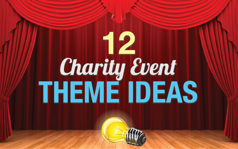 12 Charity Event Theme Ideas