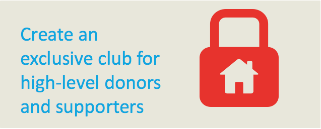 Create an exclusive club for high-level donors - how to inspire larger nonprofit donations