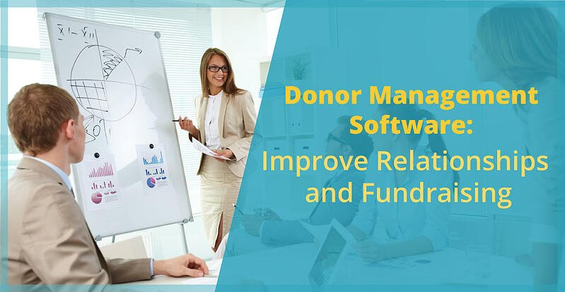 Donor-Management-Software-Improve-Relationships-and-Fundraising.jpg