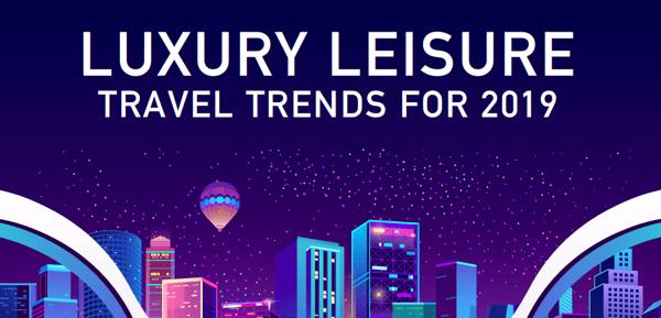 Trends in Luxury Travel 2019 Header