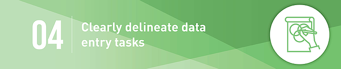 Clearly delineate data entry tasks