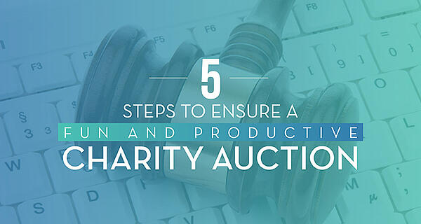 Winspire Charity Auctions - 5 Steps to Ensure They Are Productive and Fun