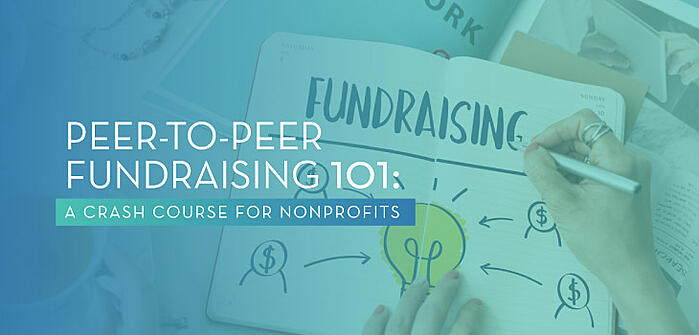 Peer-to-Peer Fundraising 101 A Crash Course for Nonprofits