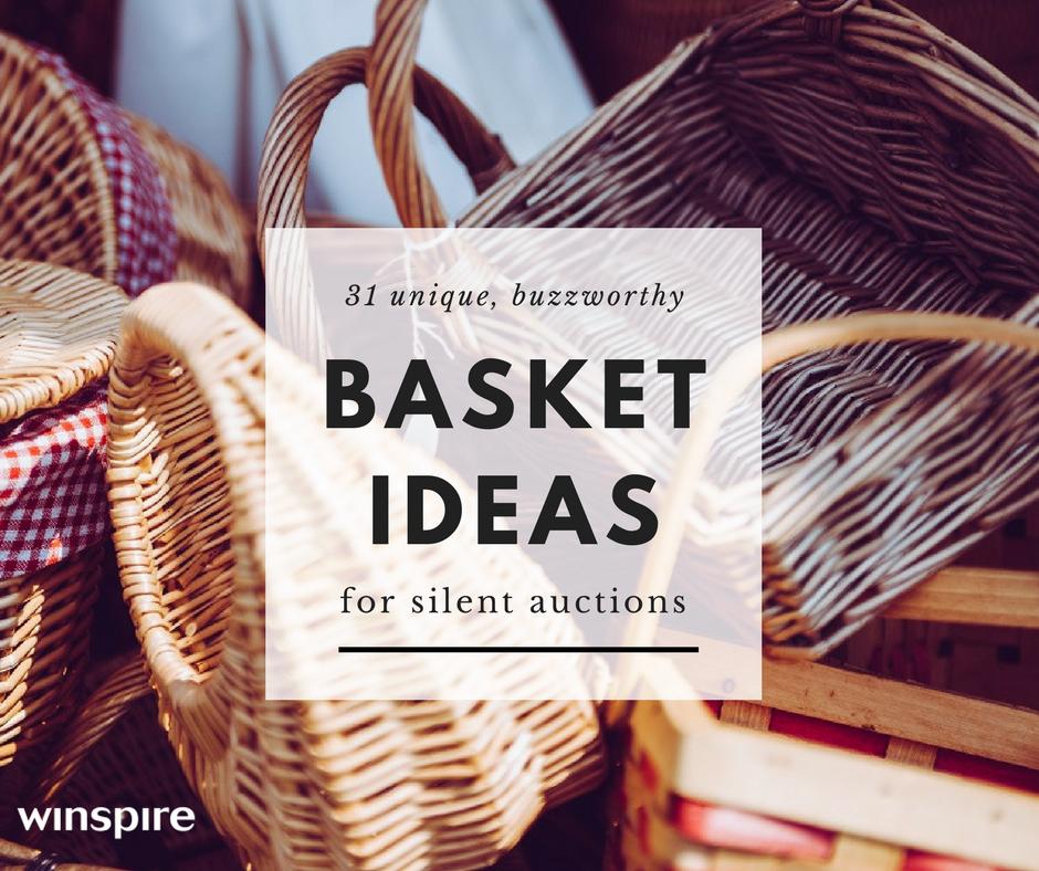 31 Ideas For Unique Buzzworthy Silent Auction Baskets